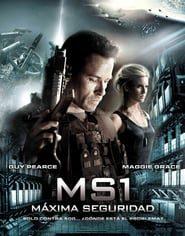 MS1: Máxima Seguridad (2012) Online Completa en Español Latino