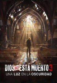 Dios no está muerto 3 Online (2018) Completa en Español Latino