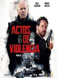 Actos de Violencia (2018) Online Completa en Español Latino