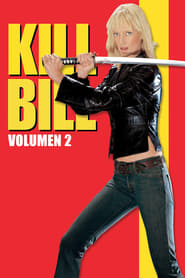 Kill Bill: Volumen 2 (2004) Online Completa en Español Latino