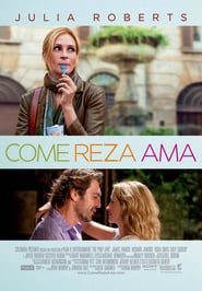 Come, reza, ama (2010) Online Completa en Español Latino