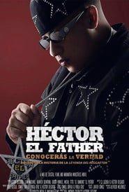Héctor El Father: Conocerás la verdad (2018) Online Completa en Español Latino