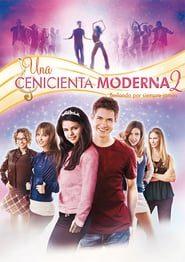 Una cenicienta moderna 2 (2008) Online Completa en Español Latino