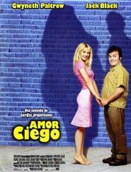 Amor ciego (2001) Online Completa en Español Latino