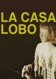 La casa lobo (2018) Online Completa en Español Latino