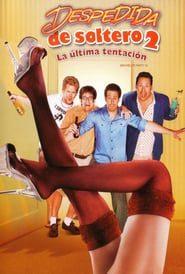 Despedida de soltero 2: La ultima tentacion (2008) Online Completa en Español Latino