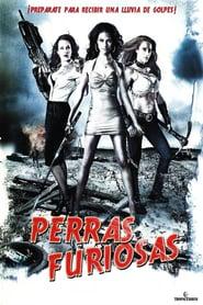 Perras furiosas (2009) Online Completa en Español Latino