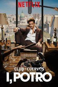 Club de Cuervos presenta: Yo, Potro Online Completa en Español Latino