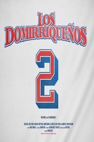 Los Domirriqueños 2 Online (2019) Completa en Español Latino