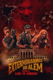 Los Exterminadores del más allá Contra la Rubia del Baño Online (2010) Completa en Español Latino