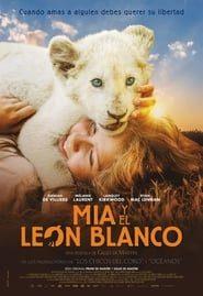 Mia y el león blanco Online (2018) Completa en Español Latino