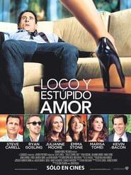 Loco y Estúpido Amor Online (2011) Completa en Español Latino