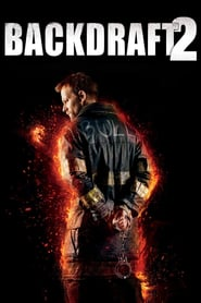 Backdraft 2 Online (2019) Completa en Español Latino