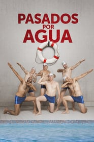 Pasados por Agua Online (2018) Completa en Español Latino