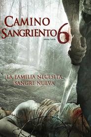 Camino sangriento 6 Online (2014) Completa en Español Latino