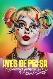Aves de Presa (y la Fantabulosa Emancipación de Harley Quinn) Online (2020) Completa en Español Latino