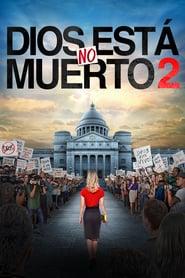 Dios no esta muerto 2 Online (2016) Completa en Español Latino