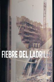 Fiebre del ladrillo: Online Completa en Español Latino
