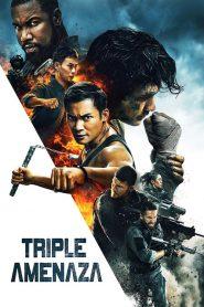 Triple amenaza Online (2019) Completa en Español Latino