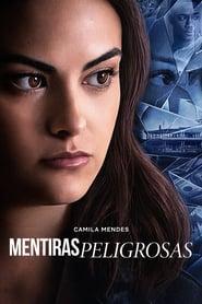 Mentiras peligrosas Online (2019) Completa en Español Latino