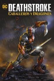 Deathstroke: caballeros y dragones Online (2020) Completa en Español Latino